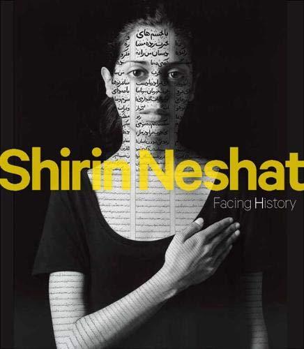 Shirin Neshat: Facing History