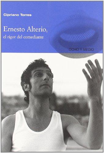Descargar Libro Ernesto Alterio El Rigor Del Come Cipriano Torres