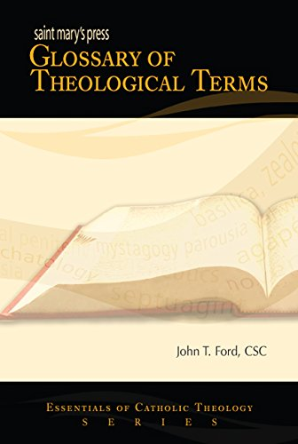 Saint Mary's Press® Glossary of Theological Terms (Essentials of Catholic Theology Series)