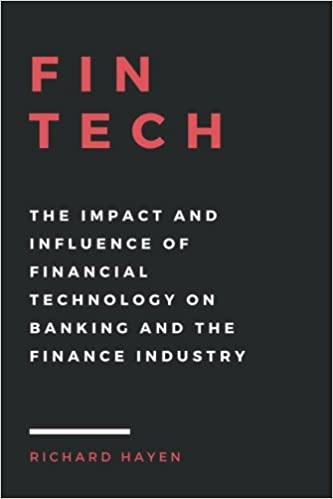 Buy Fintech: The Impact and Influence of Financial Technology on