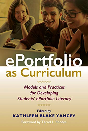 ePortfolio as Curriculum: Models and Practices for Developing Students