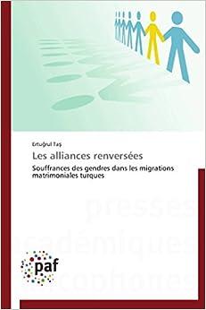 Les alliances renversées: Souffrances des gendres dans les migrations matrimoniales turques (Omn.Pres.Franc.) (French Edition)