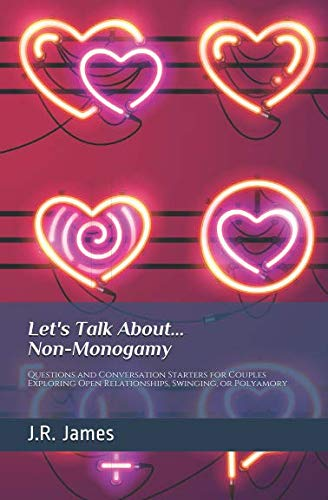 Let's Talk About... Non-Monogamy: Questions and Conversation Starters for Couples Exploring Open Relationships, Swinging, or Polyamory (Beyond the Sheets)