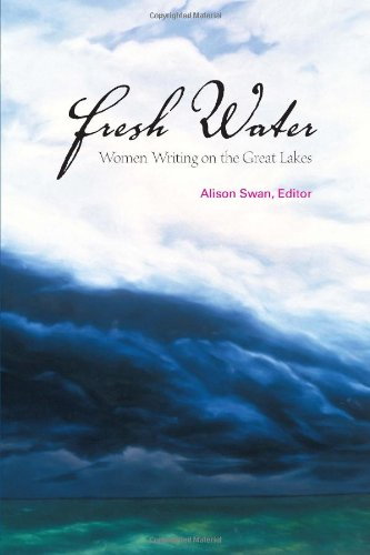 Fresh Water: Women Writing on the Great Lakes