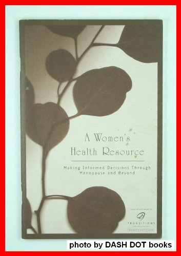 A Women's Health Resource: Making Informed Decisions Through Menopause and Beyond PDF