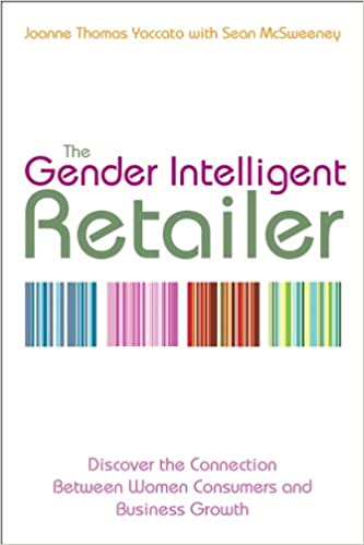 75409385063 The Gender Intelligent Retailer  Discover the Connection Between Women  Consumers and Business Growth 1st Edition