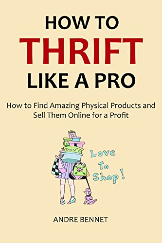 how-to-thrift-like-a-pro-2016-how-to-find-amazing-physical-products-and-sell-them-online-for-a-profi