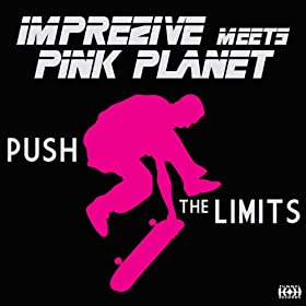 Imprezive meets Pink Planet-Push The Limits