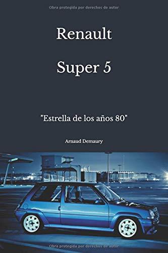 Renault Super 5 Estrella de los años 80  [Demaury, Arnaud] (Tapa Blanda)