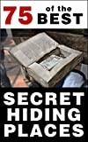 75 of the Best Secret Hiding Places: How to