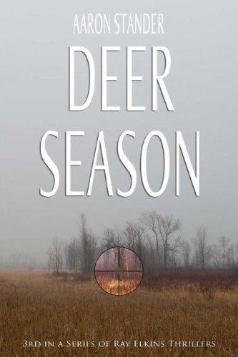 Series Deer - Deer Season (Ray Elkins Thriller Series)