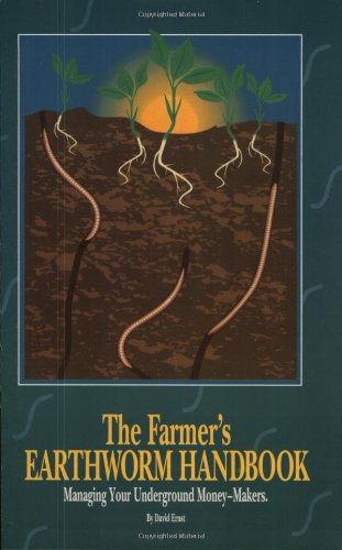The Farmer's Earthworm Handbook: Managing Your Underground Money-Makers