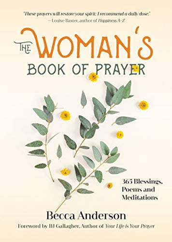 The Womans Book Of Prayer 365 Blessings Poems And Meditations