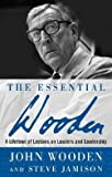 img - for John Wooden: The Essential Wooden : A Lifetime of Lessons on Leaders and Leadership (Hardcover); 2006 Edition book / textbook / text book