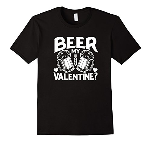 Valentines Day Gifts For Him Beer is My Valentine Funny Tee