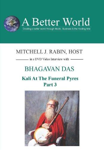 Bhagavan Das - Kali At The Funeral Pyres Part 3