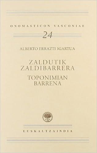 Libros online gratuitos para descargar en pdf. Zaldutik Zaldibarrera toponimian barrena (Onomasticon Vasconiae) MOBI 8495438194