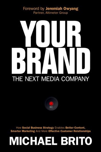 Your Brand, The Next Media Company: How a Social Business Strategy Enables Better Content, Smarter Marketing, and Deeper Customer Relationships (Que - Branded Sale Online