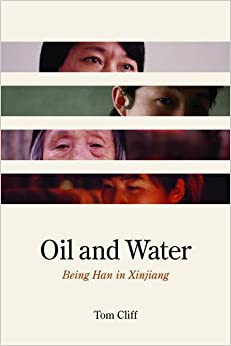 Oil and Water: Being Han in Xinjiang