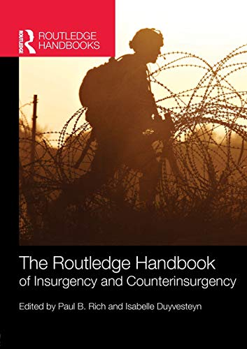 The Routledge Handbook of Insurgency and Counterinsurgency (Routledge Handbooks (Paperback))