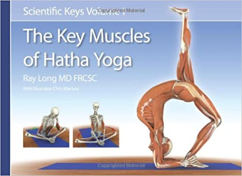 The Key Muscles of Hatha Yoga (Scientific Keys): Ray Long ...