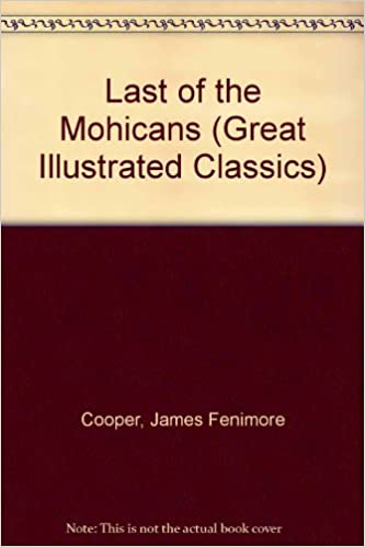 Amazon.com: Last of the Mohicans (Great Illustrated Classics ...