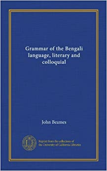 Grammar of the Bengali language, literary and colloquial (Vol-1)