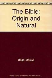 The Bible: Origin and Natural