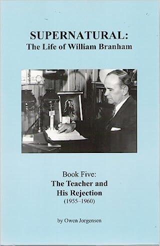 Supernatural: The Life of William Branham (Book 5: The Teacher and