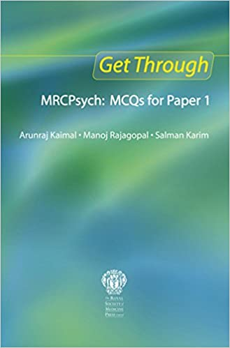 Get through mrcpsych: mcqs for paper 1 kindle edition by arunraj.