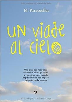 Un viaje al cielo: Amazon.es: Paracuellos Cortés, Manuel