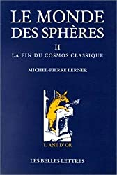 Le monde des sphères : Tome 2, La fin du cosmos classique (L'Ane d'Or)