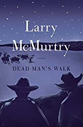 Dead Man's Walk: A Novel (Lonesome Dove Book 3)