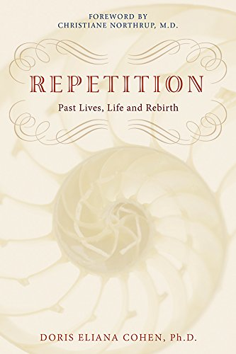 Repetition: Past Lives, Life, and Rebirth PDF