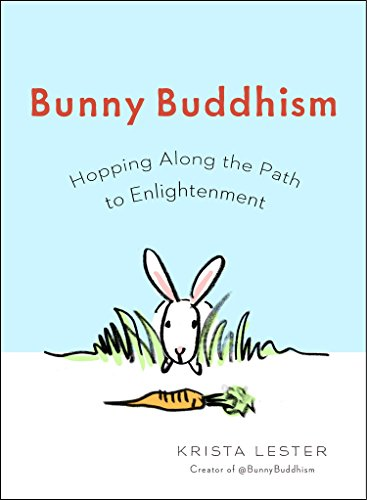 Bunny Buddhism: Hopping Along the Path to Enlightenment