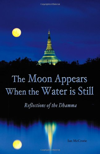 Download The Moon Appears When the Water Is Still: Reflections of the Dhamma pdf epub