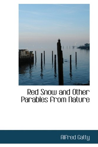 Download Red Snow and Other Parables from Nature PDF