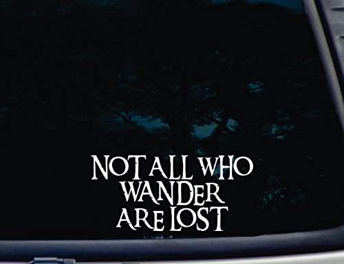 Not All Who Wander Are Lost - 8