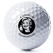 Hillary Clinton Golf Balls - A Good Lie Guaranteed- Political Gag Gift