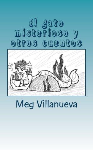 El Gato Misterioso Y Otros Cuentos: An SSR Book For Spanish One And Two (La Sirena Baila) (Volume 2) (Spanish Edition)