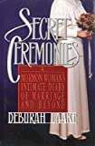 Secret Ceremonies: A Mormon Woman's Intimate Diary of Marriage and Beyond by Deborah Laake (1993-04-01)