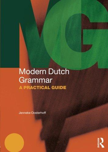 Modern Dutch Grammar: A Practical Guide (Modern Grammars)