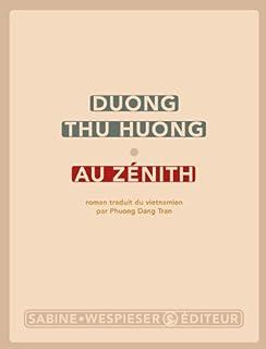 Au zénith : roman, Duong, Thu Huong