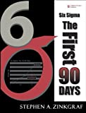 Six Sigma--The First 90 Days (paperback) by Zinkgraf Stephen A. (2006-04-10) Paperback