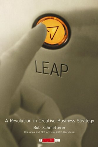 Leap! A Revolution in Creative Business Strategy