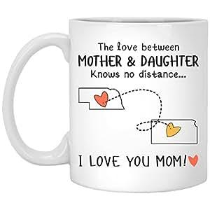 Nebraska Kansas The Love Between Mother and Daughter Knows No Distance - Ceramic Coffee/Tea Mug 11 oz - White
