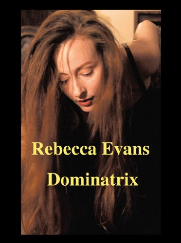 Rebecca Evans: (A Dominatrix) Improved and Revised Edition