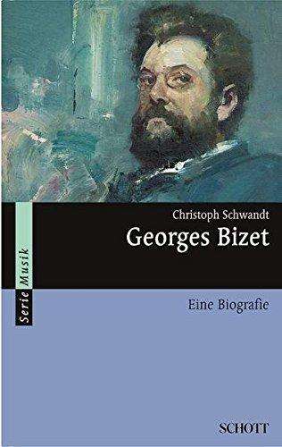 Georges Bizet: Eine Biografie (Serie Musik)