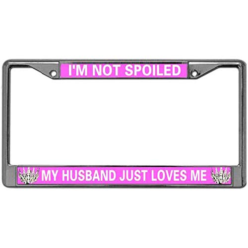 Metal Chrome License Plate Frame Personality Automotive License Plate Frame Im Not Spoiled My Husband Just Loves Me License Plate Tag Frame Free Screw Caps Included