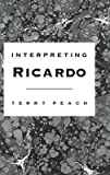 img - for [(Interpreting Ricardo )] [Author: Terry Peach] [Mar-1993] book / textbook / text book